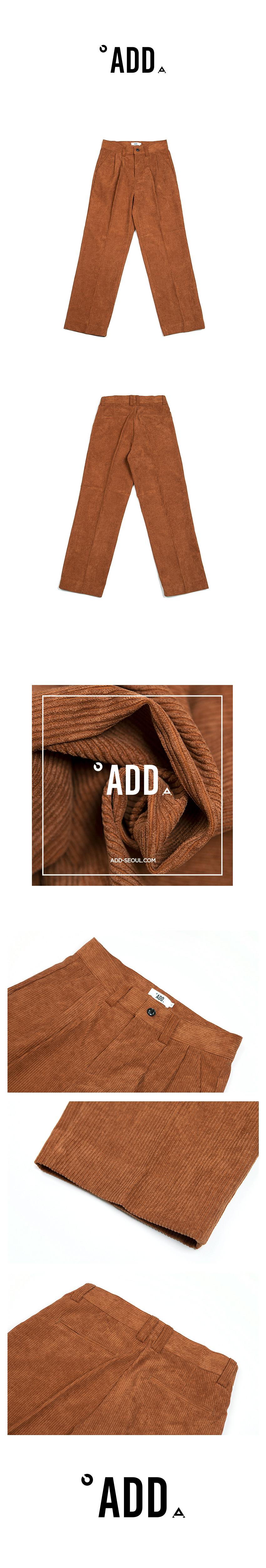 에드(ADD) CORDUROY WIDE PANTS BROWN